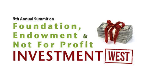 5th Annual Summit on Foundation, Endowment & Not for Profit Investment West