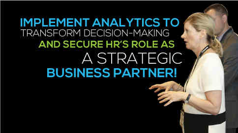 Implement analytics to transform decision-making and secure HR's role as a strategic business partner!
