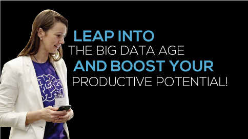 Leap into the big data age and boost your productive potential.