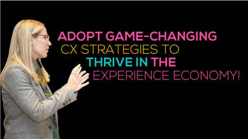 Adopt game-changing CX stratgies to thrive int he experience economy.
