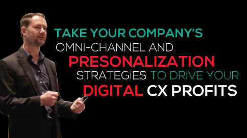 Take your company's omni-channel and personalization strategies to drive digital CX profits.