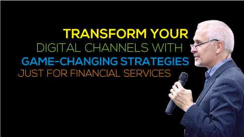 Transform your digital channels with game-changing strategies for financial services.