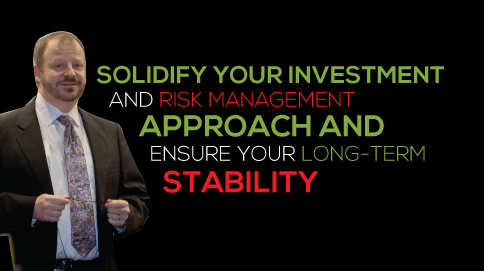 Solidify your investment and risk management approach and ensure your long-term stability.