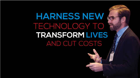 Harness new technology to transform lives and cut costs.